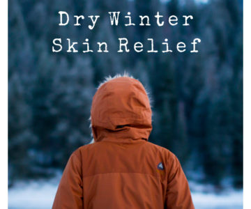 Dry winter skin? 3 Natural Solutions…