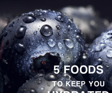 5 Foods to Keep You Hydrated